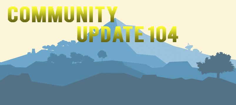 Community Update 104